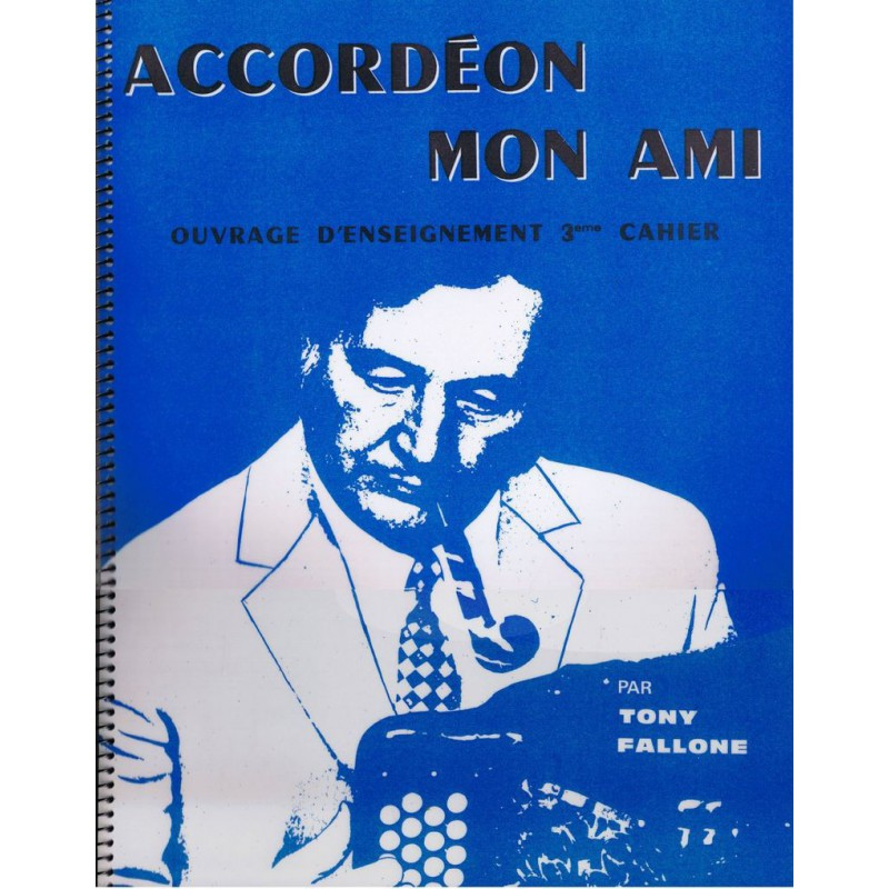 Accordéon mon ami Volume 3 - Méthode Accordéon