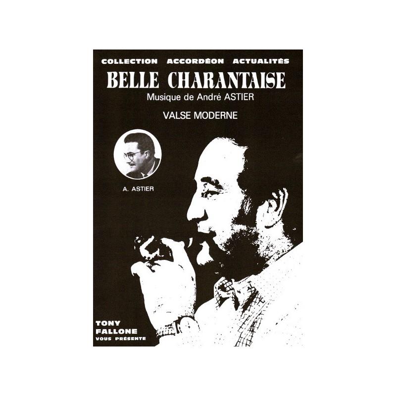 Edition Fallone Belle Charentaise - Valse - A.ASTIER - Y.BEAUMATIN - Parition Accordéon