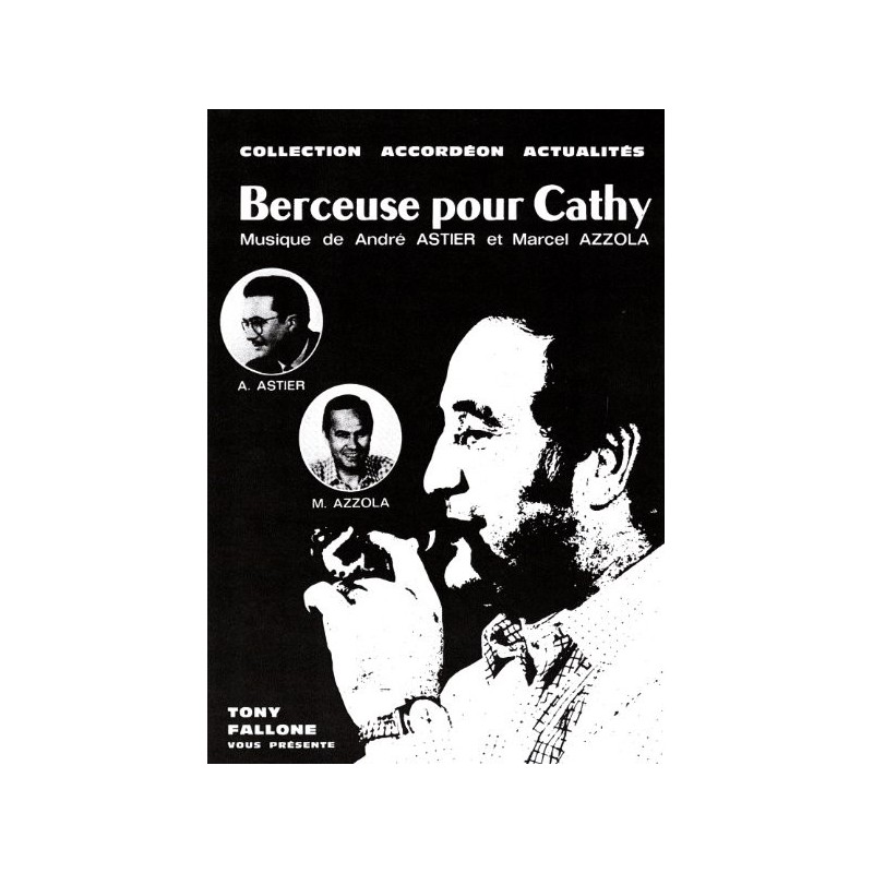 Edition fallone Berceuse pour Cathy - A.ASTIER - M.AZZOLA - Partition Accordéon
