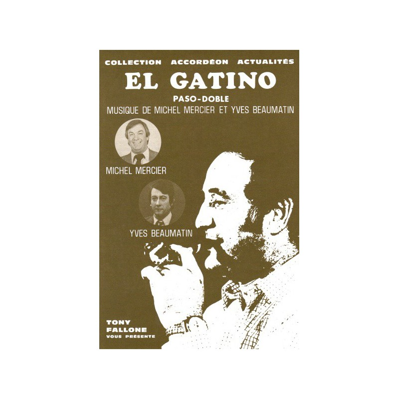 Edition Fallone El Gatino M.MERCIER-Y.BEAUMATIN - Partition Accordéon
