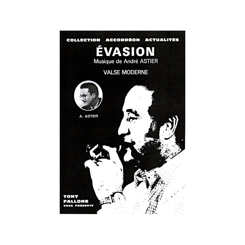 Edition Fallone Evasion - A.ASTIER - Partition Accordéon