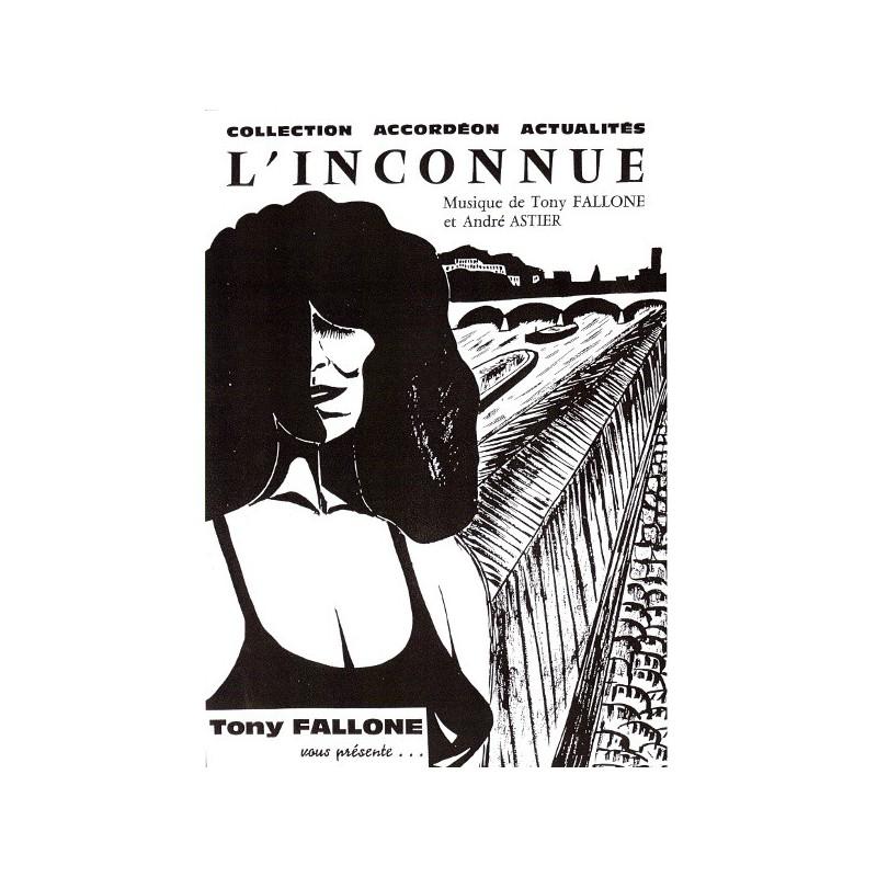 Edition Fallone L'inconnue - A.ASTIER-T.FALLONE - Partition Accordéon