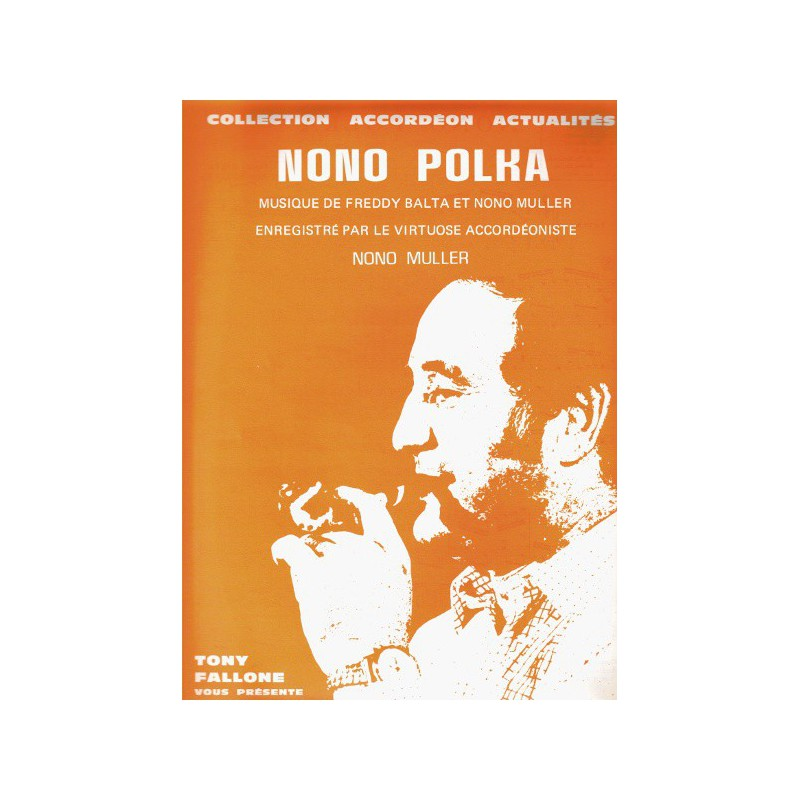 Edition Fallone Nono Polka - F.BALTA-N.MULLER - Partition Accordéon