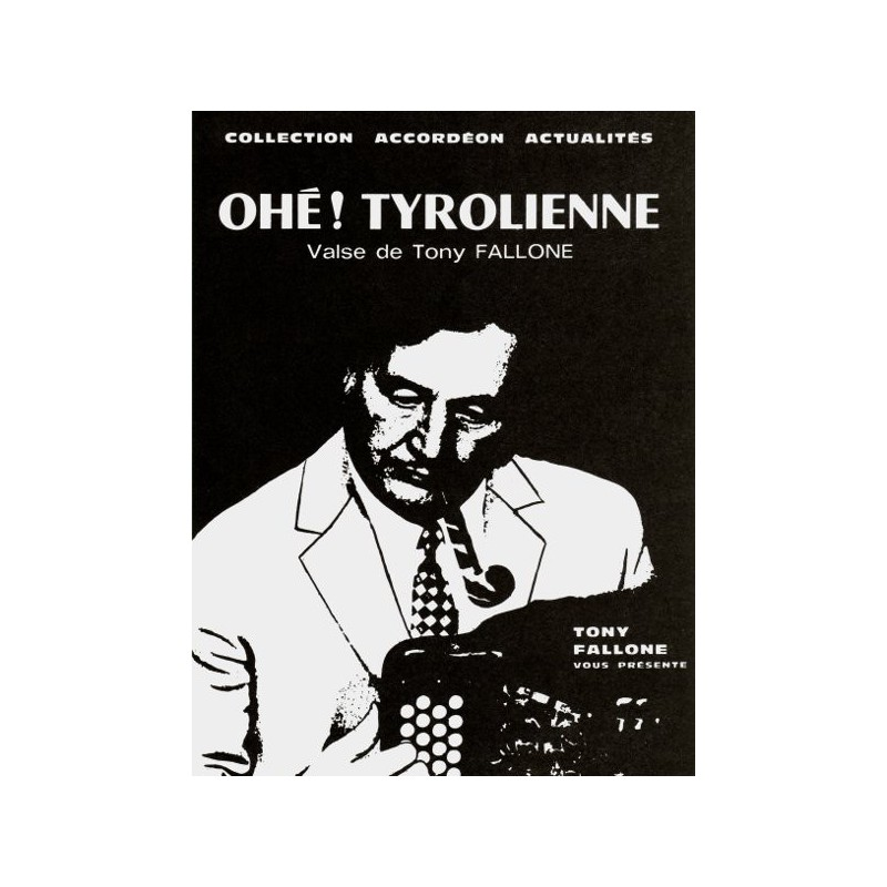Edition Fallone Ohé! Tyrolienne - T.FALLONE - Partition Accordéon