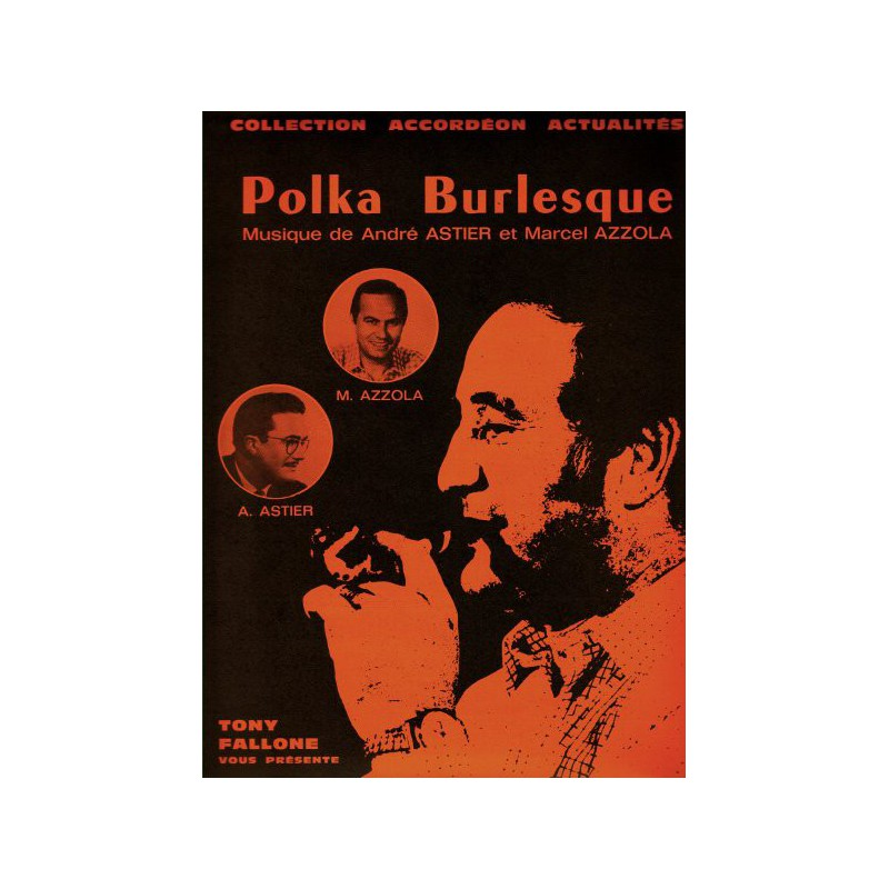 Edition Fallone Polka Burlesque - A.ASTIER-M.AZZOLA - Partition Accordéon