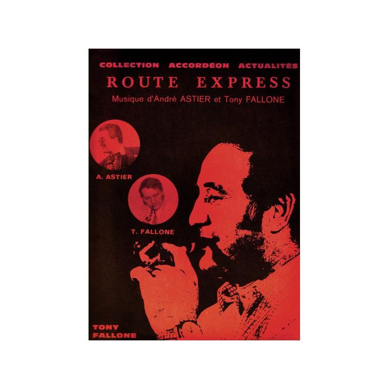 Edition Fallone Route Express - A.ASTIER-T.FALLONE - Partition Accordéon