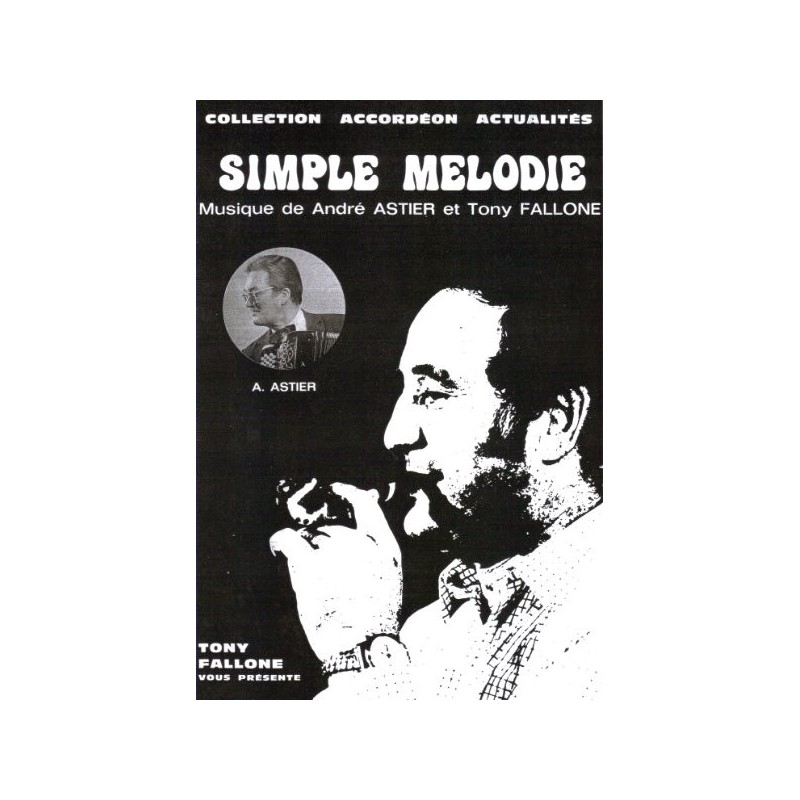 Edition Fallone Simple Melodie - A.ASTIER-T.FALLONE - Partition Accordéon