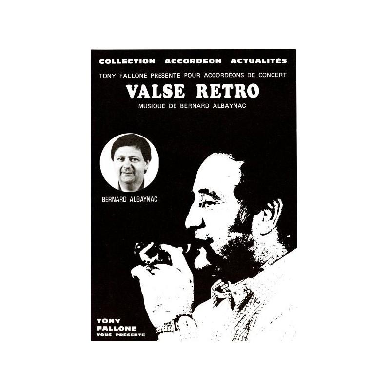 Edition Fallone Valse Rétro - B.ALBAYNAC - Partition Accordéon
