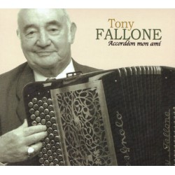 Tony Fallone Accordéon Mon Ami - CD Audio Remaster