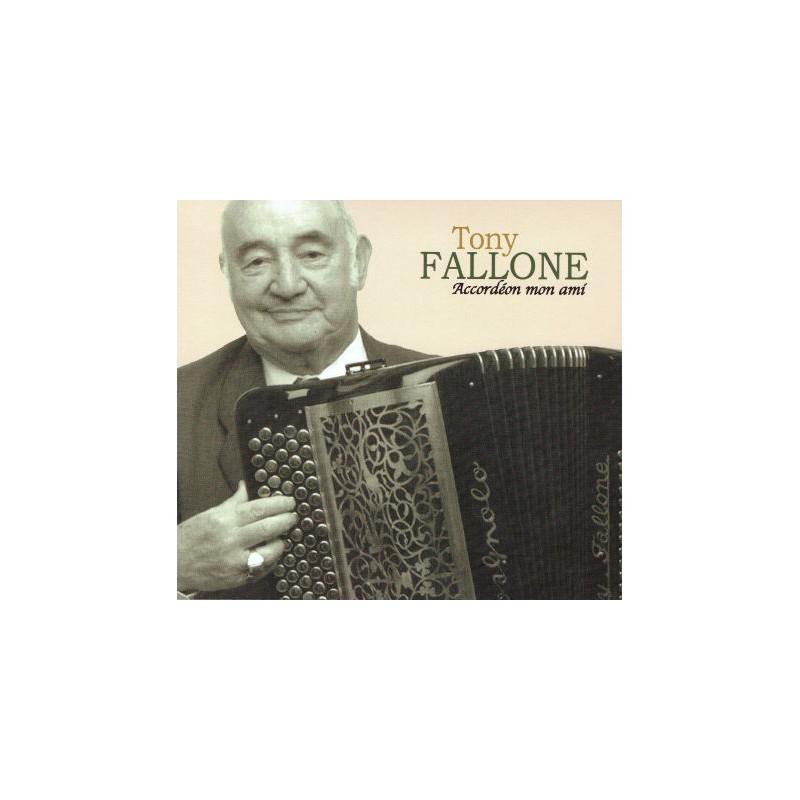 Tony Fallone Accordéon Mon Ami - CD Audio Remaster